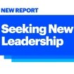 New Report: Seeking New Leadership